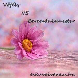 vőfély vs ceremóniamester eskuvoivarazs